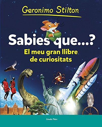 Sabies Què?: El meu primer llibre de curiositats (Geronimo Stilton)