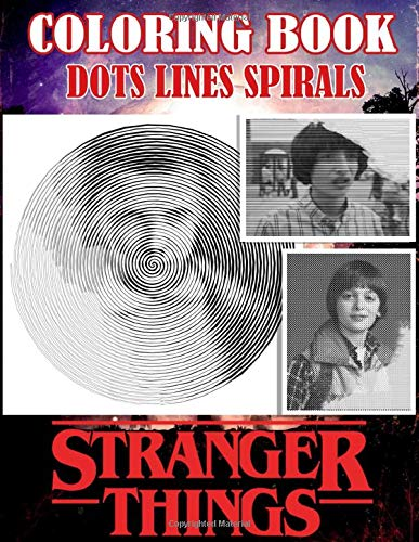 Stranger Things Dots Lines Spirals Coloring Book: Spiroglyph