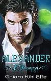 Alexander - il Dhampyr (Vampire's Tales Vol. 2)...