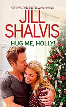 Hug Me, Holly! by [Jill Shalvis]