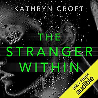 The Stranger Within                   Written by:                                                                                                                                 Kathryn Croft                               Narrated by:                                                                                                                                 Lisa Coleman                      Length: 9 hrs and 29 mins     54 ratings     Overall 4.1