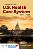 Essentials of the U.S. Health Care System - Leiyu Shi