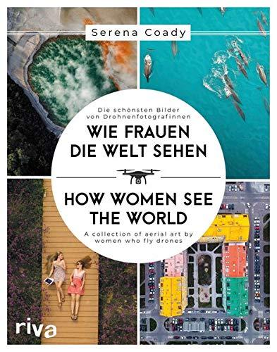 Wie Frauen die Welt sehen: Die schönsten Bilder von Drohnenfotografinnen / A collection of aerial art by women who fly drones