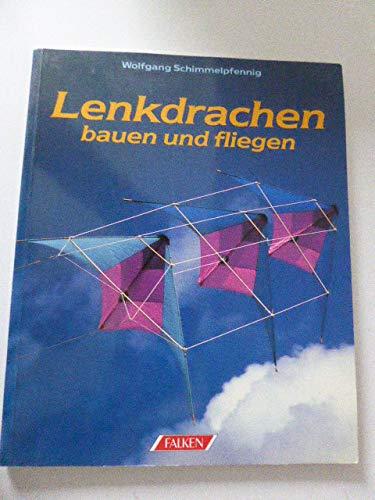 Lenkdrachen bauen und fliegen (Hobby-Ratgeber, illustrierte Ausgabe inkl. Konstruktionszeichnungen) [Antique Books]