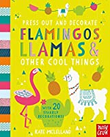 Press Out and Decorate: Flamingos, Llamas and Other Cool Things (Press Out and Colour)