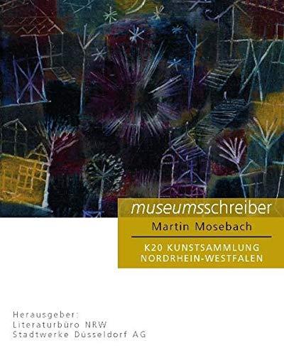 Museumsschreiber 3. K20 Kunstsammlung NRW.: Bilder einer Ausstellung