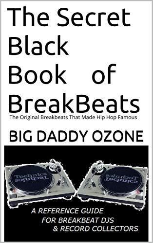 The Secret Black Book of Breakbeats: The Original Breakbeats That Made Hip Hop Famous (English Edition)