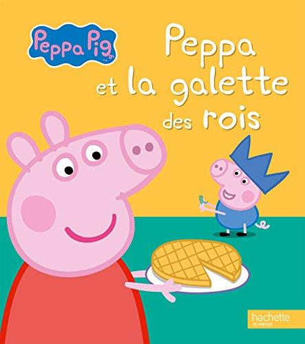 Peppa Pig: Peppa et la galette des rois