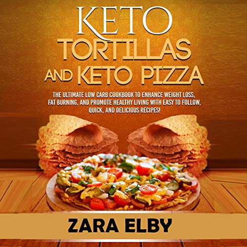 Keto Tortillas and Keto Pizza  By  cover art