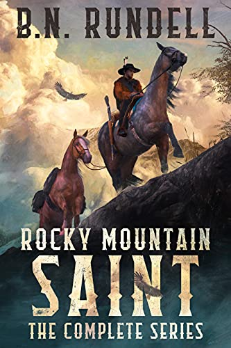 Rocky Mountain Saint: The Complete Christian Mountain Man Series by [B.N. Rundell]