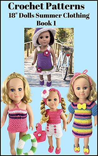Crochet 18' Doll Clothes Patterns: Summer Book 1 (Crochet 18 inch Doll Clothes Summer) (English Edition)