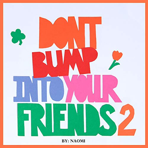 Don't Bump Into Your Friends 2 copertina