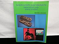 Solid-State Electronics: Principles and Applications 0963985744 Book Cover