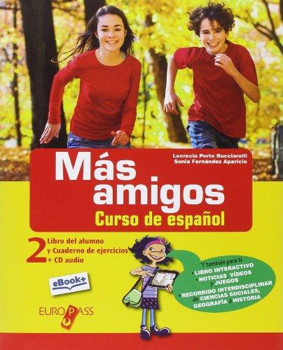 Más amigos. Libro del alumno-Cuaderno de ejercicios. Per la Scuola media. Con e-book. Con espansione online [Lingua spagnola]: 2
