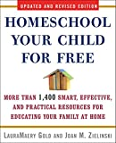 Homeschool Your Child for Free: More Than 1,400 Smart, Effective, and Practical...