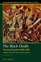 The Black Death: The Great Mortality of 1348-1350 - A Brief History with Documents (Bedford Series in History and Culture)