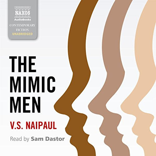 The Mimic Men                   By:                                                                                                                                 V. S. Naipaul                               Narrated by:                                                                                                                                 Sam Dastor                      Length: 10 hrs and 12 mins     Not rated yet     Overall 0.0
