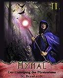 Der Hexer von Hymal, Buch II: Der Untergang des Fürstentums: Fantasy Made in Germany