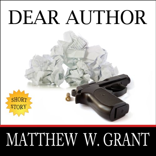 Dear Author     How Sending Agent Manuscript Queries & Receiving Publisher Rejection Letters Drives Writers Insane              By:                                                                                                                                 Matthew W. Grant                               Narrated by:                                                                                                                                 Craig Jessen                      Length: 31 mins     Not rated yet     Overall 0.0