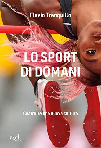 Lo sport di domani. Costruire una nuova cultura