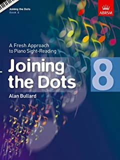 Joining the Dots, Book 8 (Piano): A Fresh Approach to Piano Sight-Reading