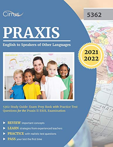 Praxis English to Speakers of Other Languages 5362 Study Guide: Exam Prep Book with Practice Test Questions for the Praxis II ESOL Examination