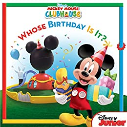 Mickey Mouse Clubhouse:  Whose Birthday Is It? (Disney Storybook (eBook)) by [Disney Book Group, Sheila Sweeny Higginson, Disney Storybook Art Team]