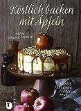 Köstlich backen mit Äpfeln: Rezepte für Kuchen