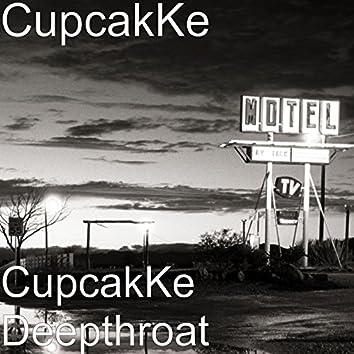 CupcakKe Deepthroat