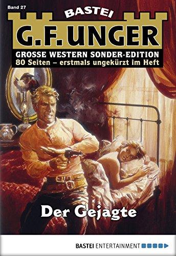 G. F. Unger Sonder-Edition 27 - Western: Der Gejagte