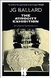 The Atrocity Exhibition...