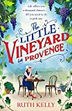The Little Vineyard in Provence:...