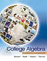 College Algebra: Concepts and Contexts