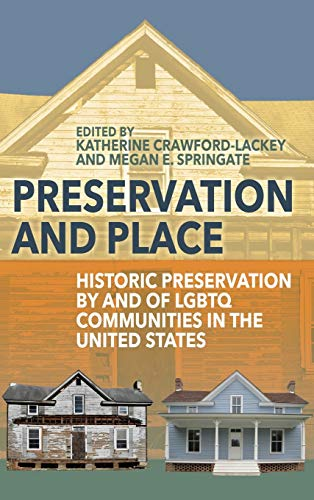 Compare Textbook Prices for Preservation and Place: Historic Preservation by and of LGBTQ Communities in the United States 1 Edition ISBN 9781789203066 by Crawford-Lackey, Katherine,Springate, Megan E.