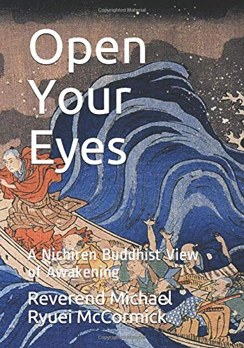 Open Your Eyes: A Nichiren Buddhist View of Awakening