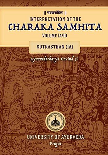 Interpretation of the CHARAKA SAMHITA: Volume 1a/10: SUTRASTHAN (English Edition)