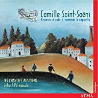 Camille Saint-Saens: Works for Male Chorus A Cappella (2003-01-01)