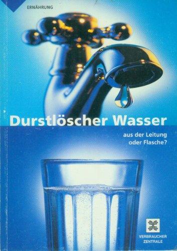 Durstlöscher Wasser - aus der Leitung oder Flasche?