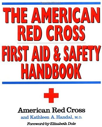 The American Red Cross First Aid and Safety Handbook by American Red Cross, Handal, Kathleen A. (1992) Paperback