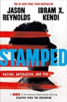 Stamped: Racism, Antiracism, and You: A Remix of the National Book Award-winning Stamped from the Beginning