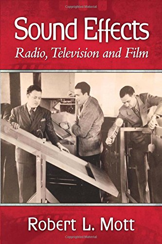 Compare Textbook Prices for Sound Effects: Radio, Television and Film Illustrated Edition ISBN 9780786494712 by Mott, Robert L.