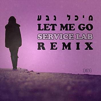 Let Me Go (Service Lab Remix) [feat. Michal Geva]