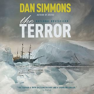 The Terror     A Novel              Written by:                                                                                                                                 Dan Simmons                               Narrated by:                                                                                                                                 Tom Sellwood                      Length: 28 hrs and 28 mins     77 ratings     Overall 4.6