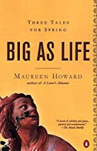 Big as Life: Three Tales for Spring