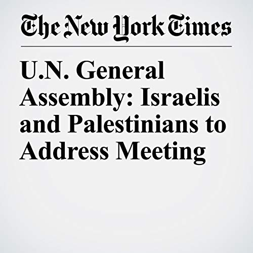 U.N. General Assembly: Israelis and Palestinians to Address Meeting copertina