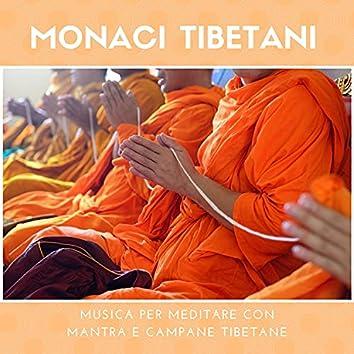 Monaci tibetani - Musica per meditare con mantra e campane tibetane
