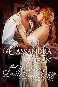 Rescuing Lord Roxwaithe (Lost Lords Book 2): A Regency Historical Romance by [Cassandra Dean]