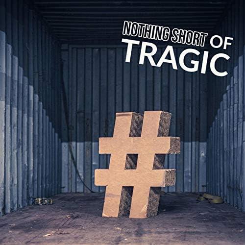 Nothing Short of Tragic