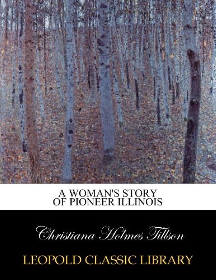 スライスチキンフラッシュのように素早くA woman's story of pioneer Illinois