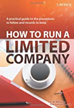 How to Run a Limited Company: A Practical Guide on the Procedures to Follow and Records to Keep